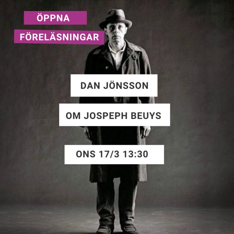 Text: Öppna föreläsningar – Dan Jönsson – Om Joseph Beuys – Ons 17/3 13:30 2021