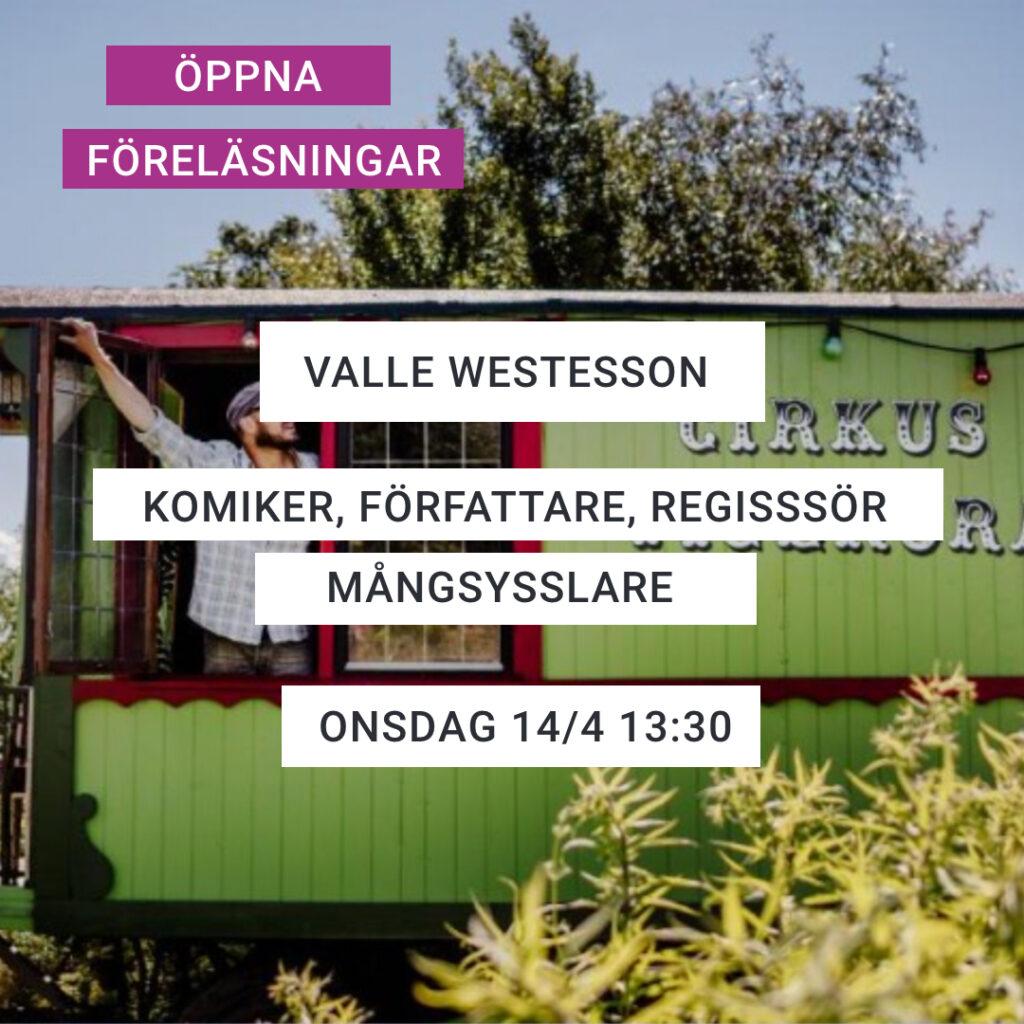 Text: Öppna föreläsningar med Valle Westesso – Komiker, författare, regissör, mångsysslare – Onsdag 14/4 2021 13:30